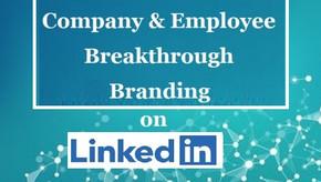 Maximizing Company & Employee Branding on LinkedIn