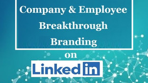 Maximizing Company & Employee Branding on LinkedIn