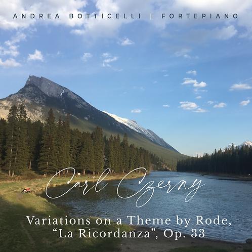 "Carl Czerny - Variations on a Theme by Rode ""La Ricordanza"", Op. 33"