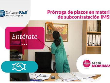 PRÓRROGA DE PLAZOS EN MATERIA DE SUBCONTRATACIÓN IMSS