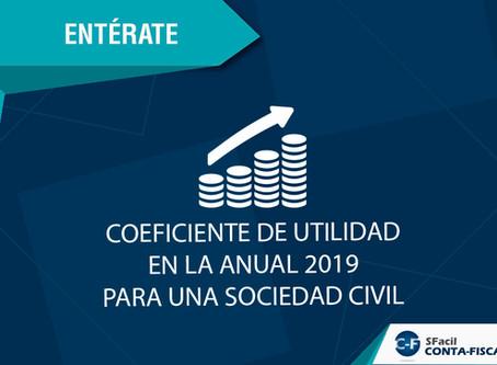 COEFICIENTE DE UTILIDAD EN LA ANUAL 2019 PARA UNA SOCIEDAD CIVIL