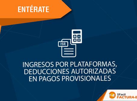 INGRESOS POR PLATAFORMAS, DEDUCCIONES AUTORIZADAS EN PAGOS PROVISIONALES