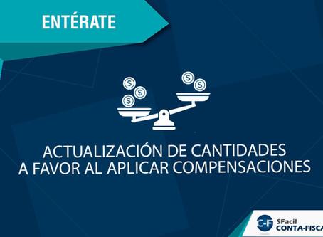 ACTUALIZACIÓN DE CANTIDADES A FAVOR AL APLICAR COMPENSACIONES