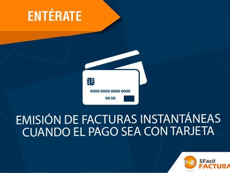 EMISIÓN DE FACTURAS INSTANTÁNEAS CUANDO EL PAGO SEA CON TARJETA