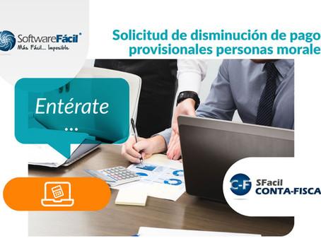 SOLICITUD DE DISMINUCIÓN DE PAGOS PROVISIONALES PERSONAS MORALES
