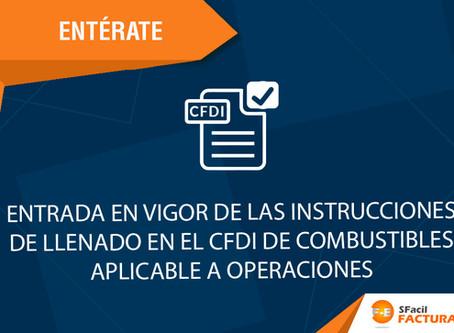 ENTRADA EN VIGOR DE LAS INSTRUCCIONES DE LLENADO EN EL CFDI DE COMBUSTIBLES APLICABLE A OPERACIONES