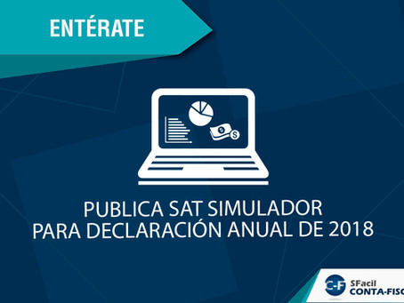 PUBLICA SAT SIMULADOR PARA DECLARACIÓN ANUAL DE 2018