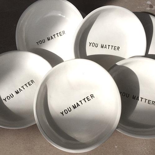 YOU MATTER Bowl