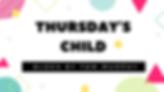 Thursday's child.png