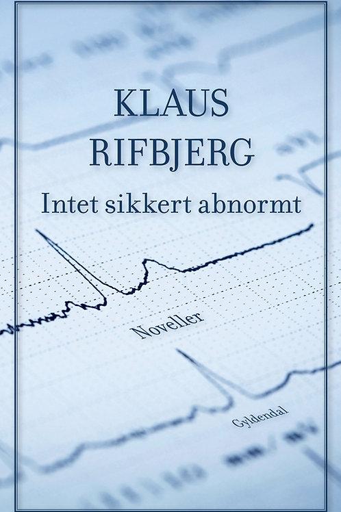 Klaus Rifbjerg, Intet sikkert abnormt
