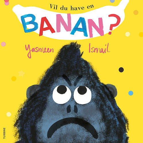 Yasmeen Ismail, Vil du have en banan?