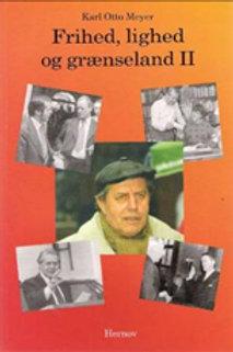 Karl Otto Meyer, Frihed, lighed og grænseland