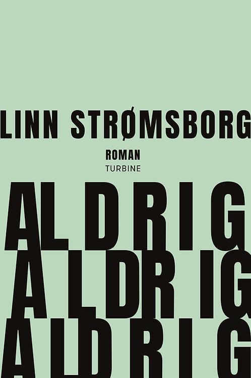 Linn Strømsborg, Aldrig, aldrig, aldrig