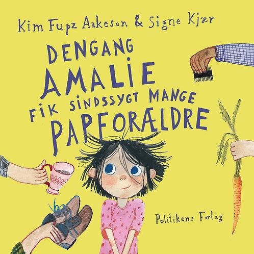 Kim Fupz Aakeson, Dengang Amalie fik sindssygt mange papforældre