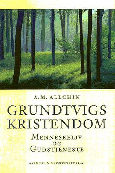 A. M. Allchin;A.M. Allchin, Grundtvigs kristendom