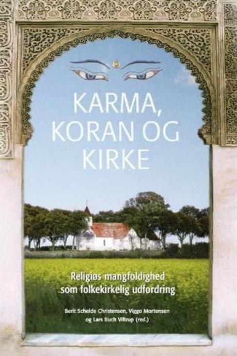 Lars Buch Viftrup;Berit Schelde Christensen;Viggo Mortensen, Karma, koran og kir