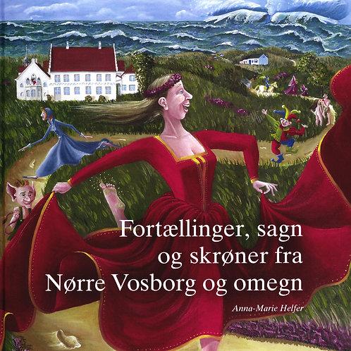 Anna-Marie Helfer, Fortællinger, sagn og skrøner fra Nørre Vosborg og omegn