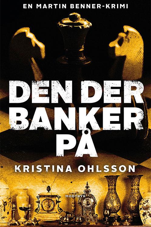 Kristina Ohlsson, Den der banker på