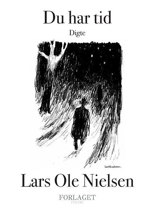 Lars Ole Nielsen, Du Har Tid
