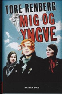 Tore Renberg, Mig og Yngve