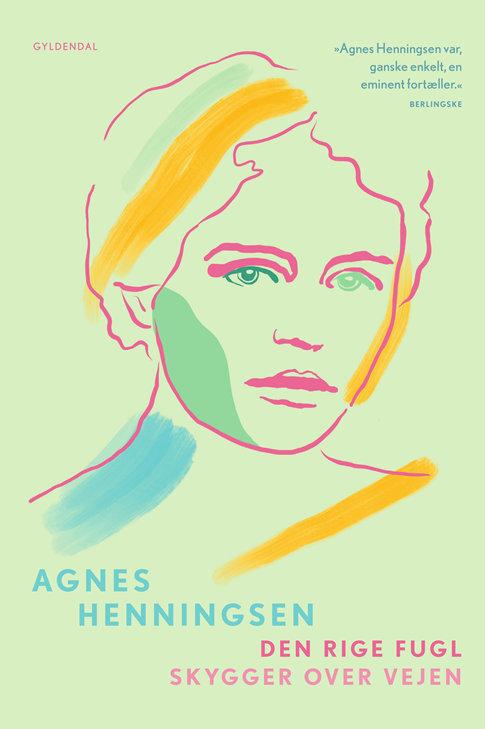 Agnes Henningsen, Den rige fugl / Skygger over vejen