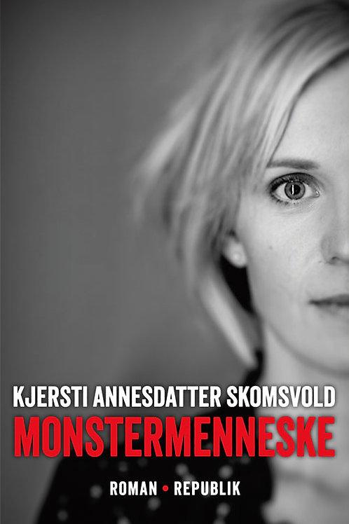 Kjersti Annesdatter Skomsvold, Monstermenneske