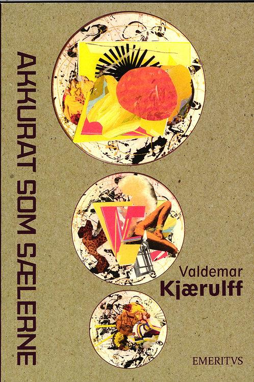Valdemar Kjærulff, Akkurat som sælerne