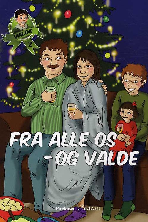 Anna-Marie Helfer, Fra alle os - og Valde