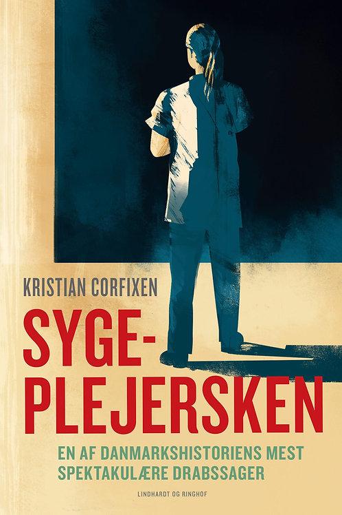 Kristian Corfixen, Sygeplejersken - En af Danmarkshistoriens mest spektakulære d