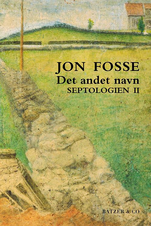 Det andet navn. Septologien II. Jon Fosse