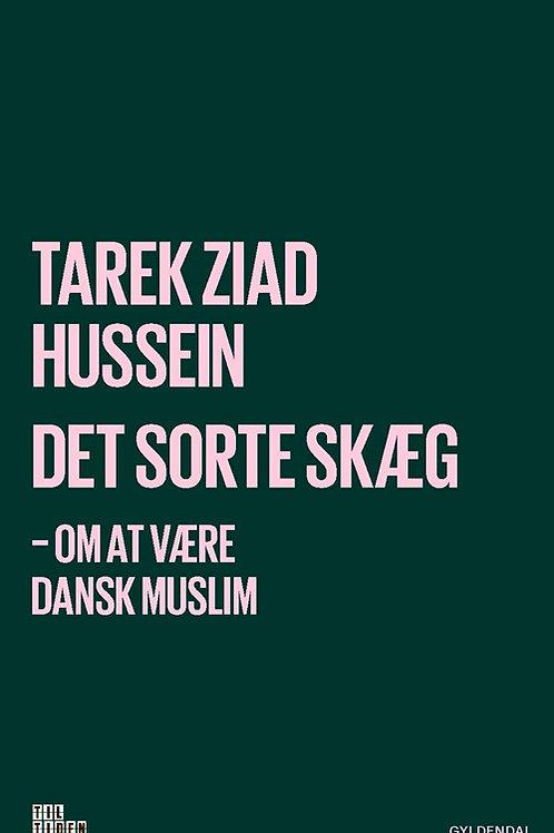 Tarek Hussein, Det sorte skæg