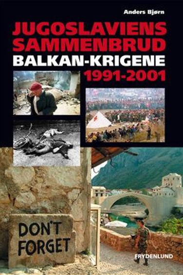 Anders Bjørn, Jugoslaviens sammenbrud