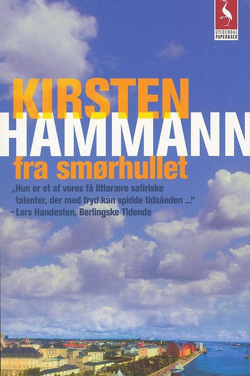 Kirsten Hammann, Fra smørhullet