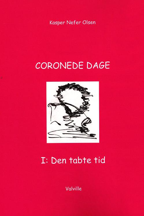 Kasper Nefer Olsen, CORONEDE DAGE I: Den tabte tid