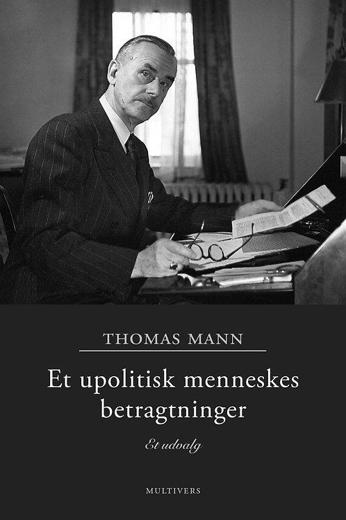 Thomas Mann, Et upolitisk menneskes betragtninger