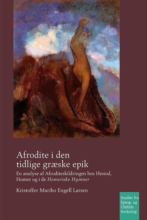 Kristoffer Maribo Engell Larsen, Afrodite i den tidlige græske epik