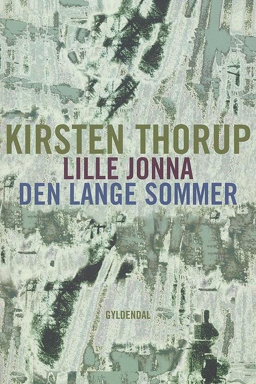 Kirsten Thorup, Lille Jonna og Den lange sommer