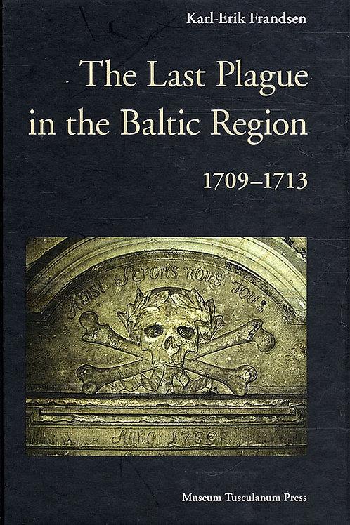 Karl-Erik Frandsen, The Last Plague in the Baltic Region 1709-1713
