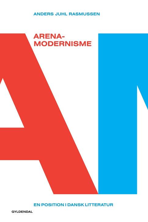 Anders Juhl Rasmussen, Arena-modernisme