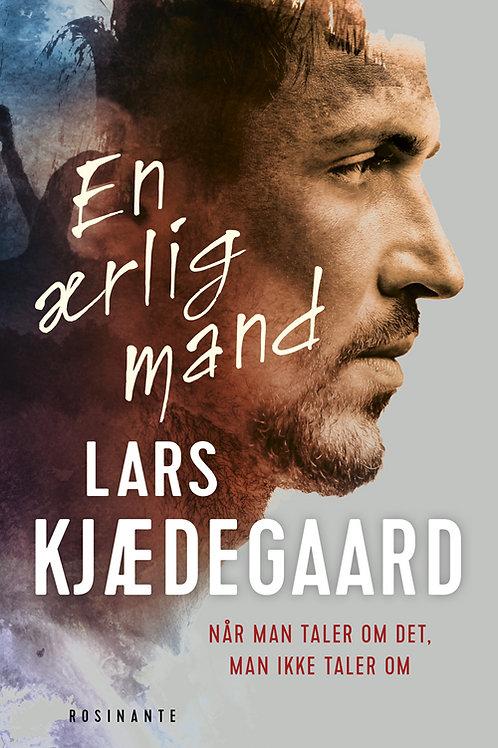 Lars Kjædegaard, En ærlig mand