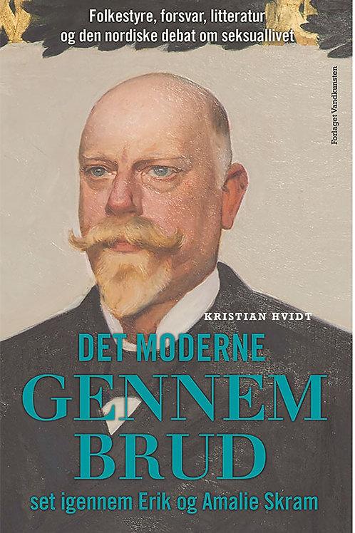 Kristian Hvidt, Det moderne gennembrud set igennem Erik og Amalie Skram