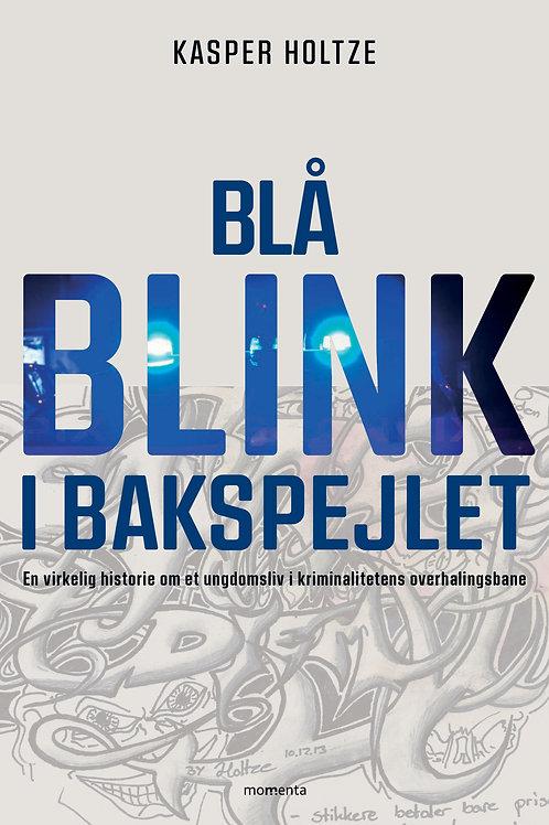 Kasper Holtze, Blå blink i bakspejlet