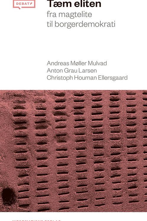 Andreas Møller Mulvad, Anton Grau Larsen & Christoph Houman Ellersgaard, Tæm eli
