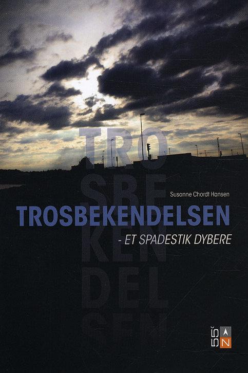 Susanne Chordt Hansen, Trosbekendelsen - et spadestik dybere