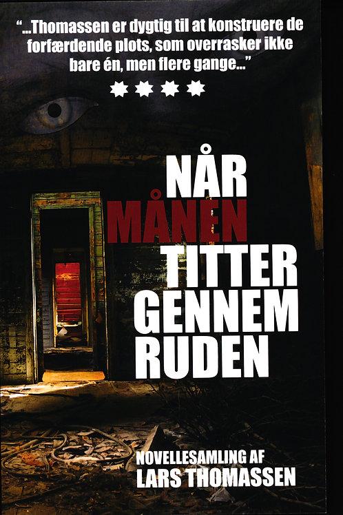 Lars Thomassen, Når månen titter gennem ruden