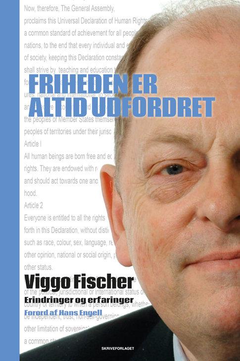 Viggo Fischer, Friheden er altid udfordret