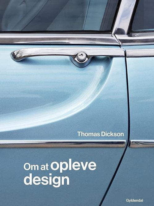 Thomas Dickson, Om at opleve design