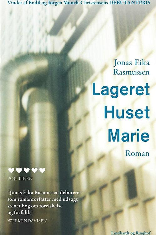 Jonas Eika, Lageret Huset Marie