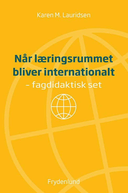Karen M. Lauridsen, Når læringsrummet bliver internationalt