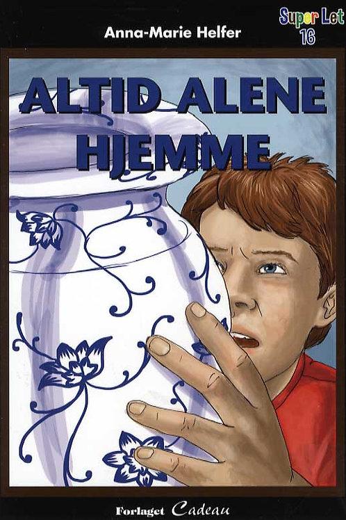 Anna-Marie Helfer, Altid alene hjemme